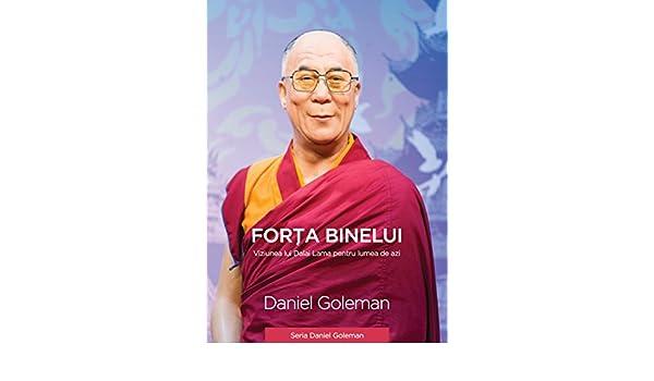 Daniel Goleman - Forta binelui - Viziunea lui Dalai Lama pentru lumea de azi - 7-pitici.ro